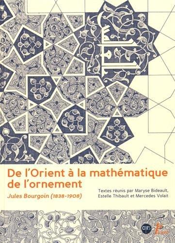 De l'Orient à la mathématique de l'ornement : Jules Bourgoin (1838-1908)