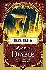 Une aventure de Lucifer Box, tome 2 : L'Ambre du diable par Gatiss