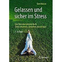Gelassen und sicher im Stress: Das Stresskompetenz-Buch: Stress erkennen, verstehen, bewältigen (German Edition)