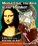 Mona Lisa, the Kiss & the Thinker: A Quiz Deck on the History of Art Knowledge Cards