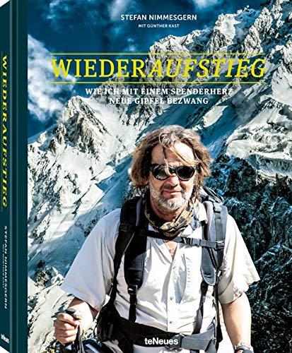 Wiederaufstieg: Wie ich mit einem Spenderherz neue Gipfel bezwang. Das Buch über die einmalige Lebensgeschichte des herztransplantierten Fotografen ... (Deutsch) - 20,3 x 25,4 cm, 208 Seiten Buch-Cover