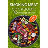 Smoking Meat Cookbook: 30 amazing barbecue recipes (English Edition)