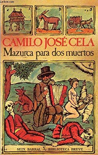 Mazurca para dos muertos (Biblioteca breve) por Camilo Jose Cela