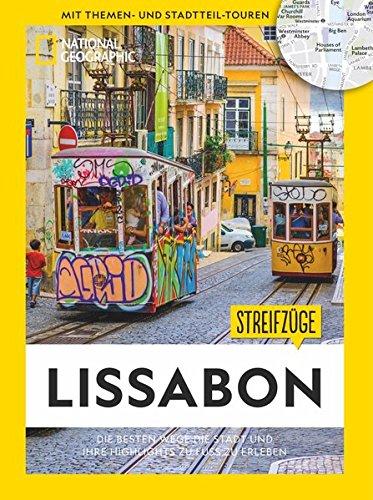National Geographic Reiseführer: Streifzüge Lissabon. Die besten Stadtspaziergänge um alle Highlights zu Fuß zu entdecken. Mit Karten. NEU 2019