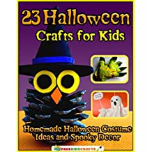 23 Halloween Crafts for Kids: Homemade Halloween Costume Ideas and Spooky Decor (English Edition)