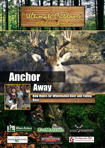 Ultimate Outdoors with Eddie Brochin Anchor Away  Bow Hunts for Whitetailed Deer and Fallow Deer -