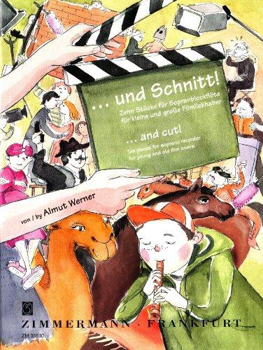 ... und Schnitt!: Zehn Stücke für kleine und große Filmliebhaber. Sopran-Blockflöte.