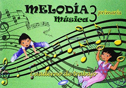 Música 3. Melodía. Cuaderno De Ejercicios. EP 3 - Edición 2014 por Vv.Aa.