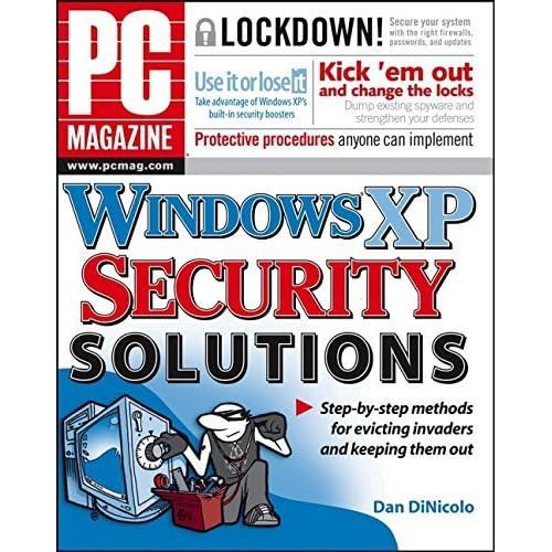 PC Magazine Windows XP Security Solutions by Dan DiNicolo (2005-12-05)