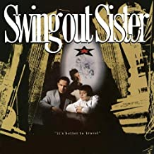 It's Better To Travel [2CD Expanded Edition] by Swing Out Sister (2012-07-16)