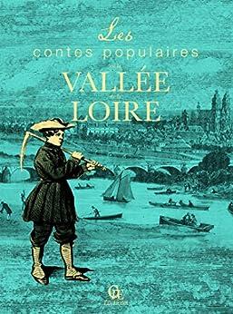 Contes populaires de la Vallée de la Loire (Les Passeurs de mémoire) par [Matho, Christophe]