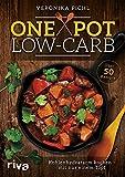 One Pot Low-Carb: Kohlenhydratarm kochen - mit nur einem Topf