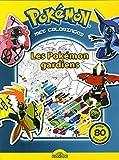 Mes coloriages Pokémon - Les Pokémon gardiens...