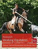 Faszination Working Equitation: Dressur, Trail und Rinderarbeit mit Manolo Oliva