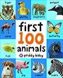 First 100 Animals (First 100 Soft to Touch Board Books)