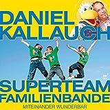 Superteam Familienbande - Miteinander wunderbar