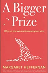 [(A Bigger Prize : When No One Wins Unless Everyone Wins)] [By (author) Margaret Heffernan] published on (June, 2015) Paperback
