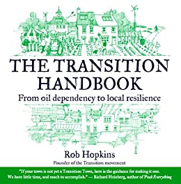 The Transition Handbook: From Oil Dependency to Local Resilience par [Hopkins, Robert]