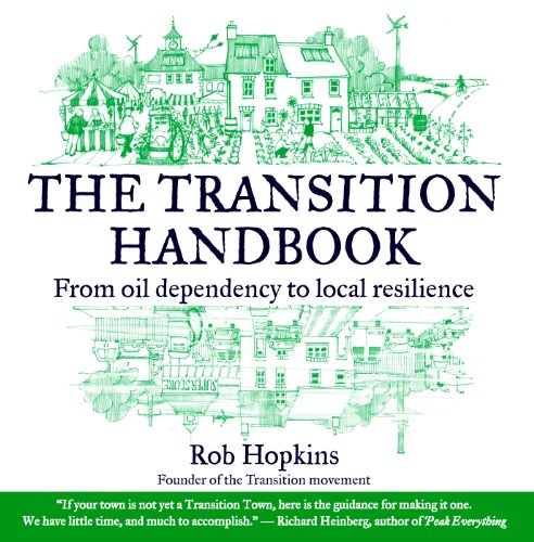 The Transition Handbook: From Oil Dependency to Local Resilience (English Edition)