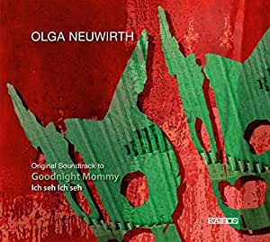 Olga Neuwirth: Goodnight Mommy (Original Soundtrack)