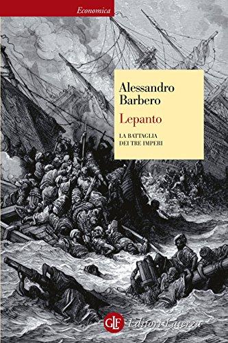 Lepanto: La battaglia dei tre imperi (Economica Laterza) por Alessandro Barbero