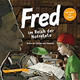 Fred im Reich der Nofretete: Unter der Sonne von Amarna (Fred - Archäologische Abenteuer) - Birge Tetzner, Rupert Schellenberger