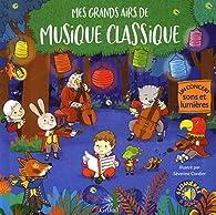 Mes grands airs de musique classique : un concert sons et lumières par Émilie Collet