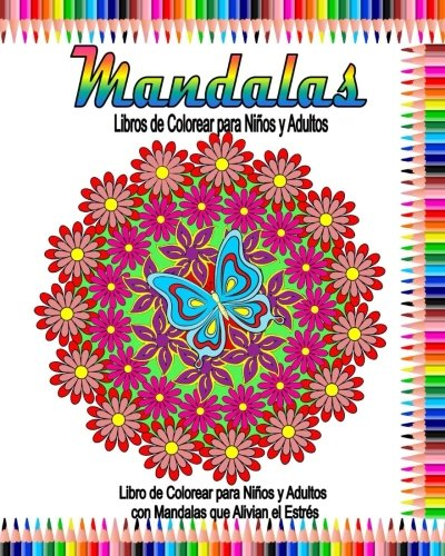 Mandalas Libros de Colorear para Ninos y Adultos: Libro de colorear para adultos con mandalas para aliviar el estrés: Volume 4