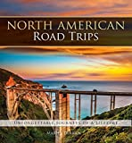 Best Road Trip Routes - North American Road Trips: Unforgettable Journeys of a Review