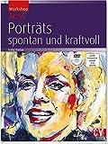 Workshop Acryl - Porträts; spontan und kraftvoll
