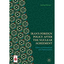 Iran's Foreign Policy After the Nuclear Agreement: Politics of Normalizers and Traditionalists (Middle East Today) (English Edition)