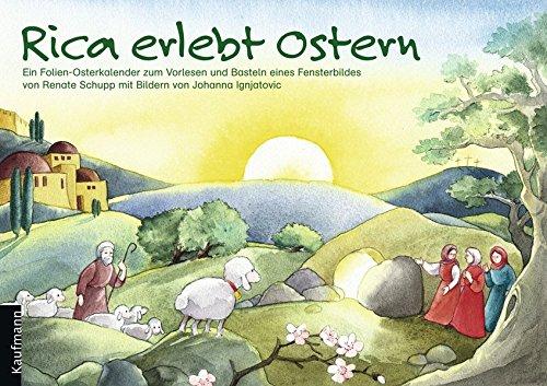 Rica erlebt Ostern: Ein Osterkalender zum Vorlesen mit Fensterbild-Folien (Palmsonntag Für Kinder)