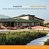 Passive Solar Architecture: Heating, Cooling, Ventilation, Daylighting and More Using Natural Flows by David Bainbridge (2011-08-18)