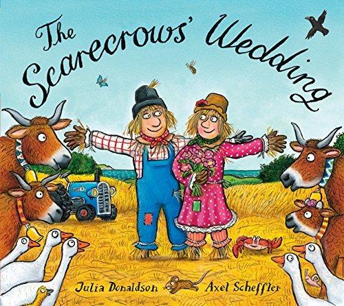 The Scarecrows' Wedding by Julia Donaldson (2015-08-13)