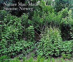 Simone Nieweg: Nature Man-Made