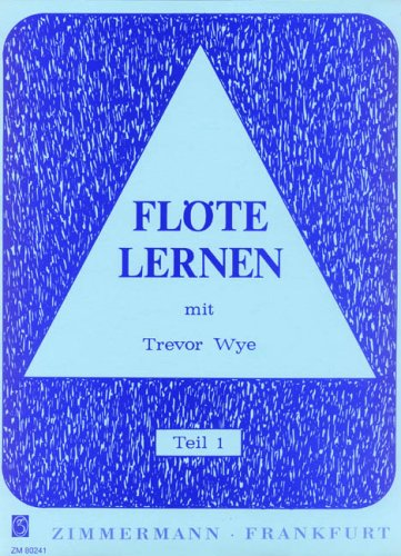 Flöte lernen: mit Trevor Wye. Teil 1. Flöte.