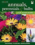 Annuals, Perennials & Bulbs for Your Home (Gardening)