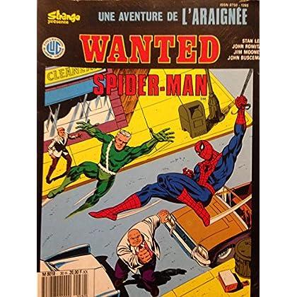 Wanted Spider-Man : Texte de Stan Lee dessins de John Romita, John Buscema, Jim Mooney (L'Araignée .)