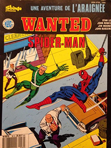 Wanted Spider-Man : Texte de Stan Lee dessins de John Romita, John Buscema, Jim Mooney (L'Araignée .) par Stan Lee