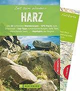 Bruckmann Wanderführer: Zeit zum Wandern Harz. 40 Wanderungen, Bergtouren und Ausflugsziele im Harz. Mit Wanderkarte zum Herausnehmen.