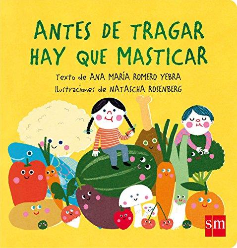 Antes de tragar hay que masticar (Libros de cartón) por Ana María Romero Yebra