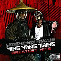 Legendary Status: Ying Yang Twins Greatest Hits [Explicit]