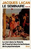 Le Séminaire - tome 2 Le Moi dans la théorie de Freud et dans la technique de la psychanalyse (1954- (2)