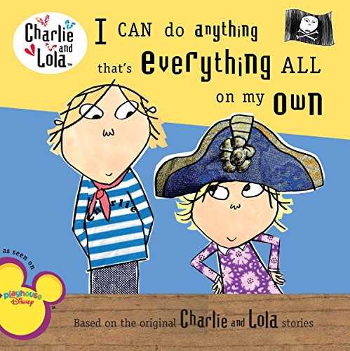 I Can Do Anything That's Everything All on My Own (Charlie & Lola) por Lauren Child