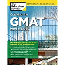 Cracking the GMAT with 2 Computer-Adaptive Practice Tests, 2019 Edition: The Strategies, Practice, and Review You Need for the Score You Want (Graduate School Test Preparation)