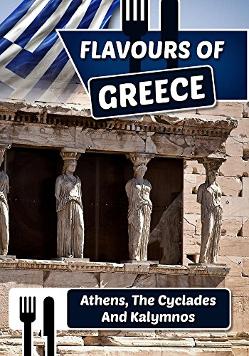 Preisvergleich Produktbild Flavours of Greece: Athens,  the Cyclades and Kalymnos [NON-US FORMAT,  PAL]
