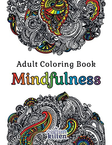 Adult Coloring Book - Mindfulness: 49 of the most exquisite designs for a relaxed and joyful coloring time