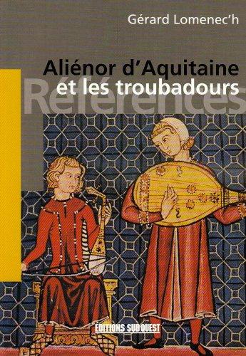 Aliénor d'Aquitaine et les troubado...