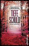 Tiefe Schuld: Kriminalroman (Ein Toni-Stieglitz-Krimi, Band 2)