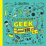 Gastronogeek spécial kids - 33 recettes inspirées par les héros des enfants